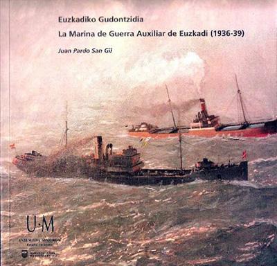 La Marina de Guerra Auxiliar de Euzkadi (1936-39)