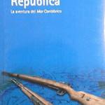 Armas para la República.</br><h2><strong>La aventura del Mar Cantábrico</strong></h2>