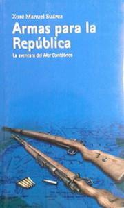 Armas para la República. La aventura del Mar Cantábrico