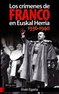 Los crímenes de Franco en Euskal Herria. 1936-1940