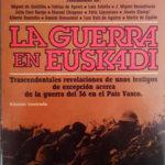 La guerra en Euskadi. </br><h2><strong>Trascendentales revelaciones de unos testigos de excepción acerca de la guerra del 36 en el País Vasco</strong></h2>