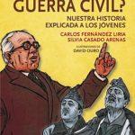 ¿Qué fue la Guerra Civil? </br><span>Nuestra historia explicada a los jóvenes</span>