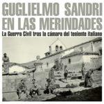 Guglielmo Sandri en Las Merindades. </br><span>La Guerra Civil tras la Cámara del Teniente Italiano</span>