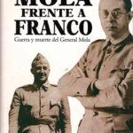 Mola frente a Franco. </br><span>Guerra y muerte del General Mola</span>