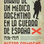 Diario de un médico argentino en la guerra de España. 1936-1939. </br><span>Doctor voluntario, Brigadas Navarras</span>